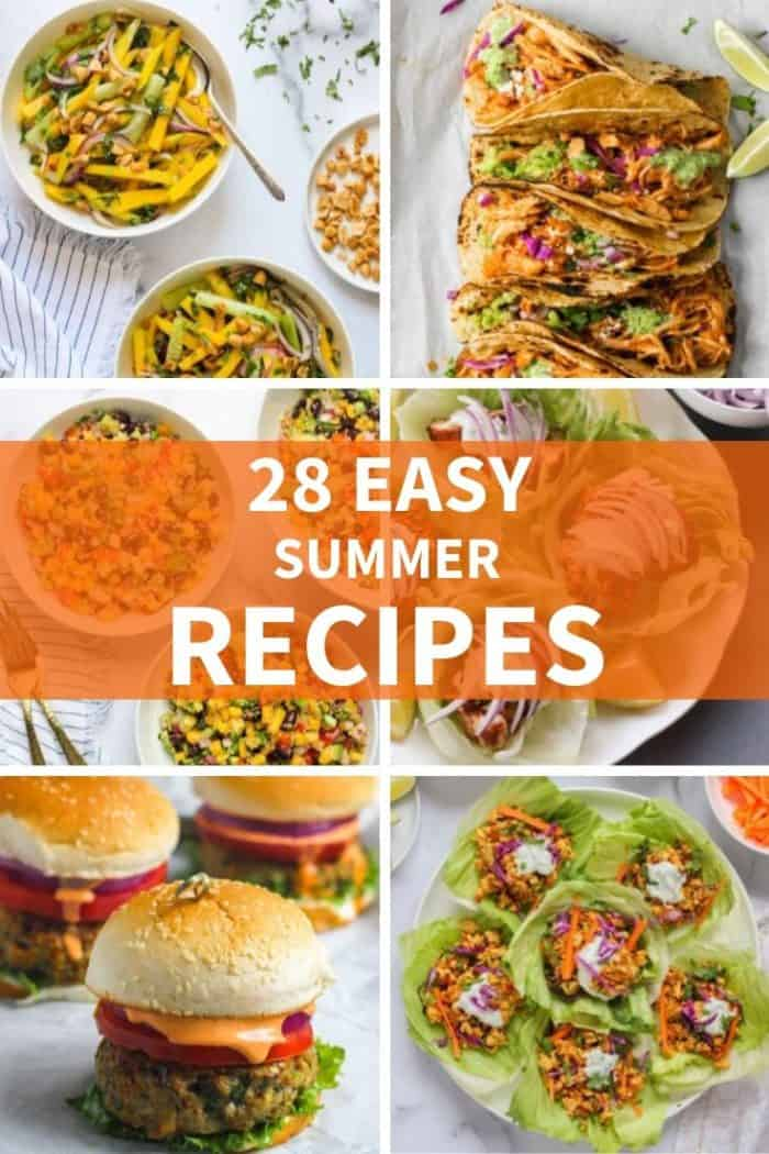 28 EASY Summer Recipes