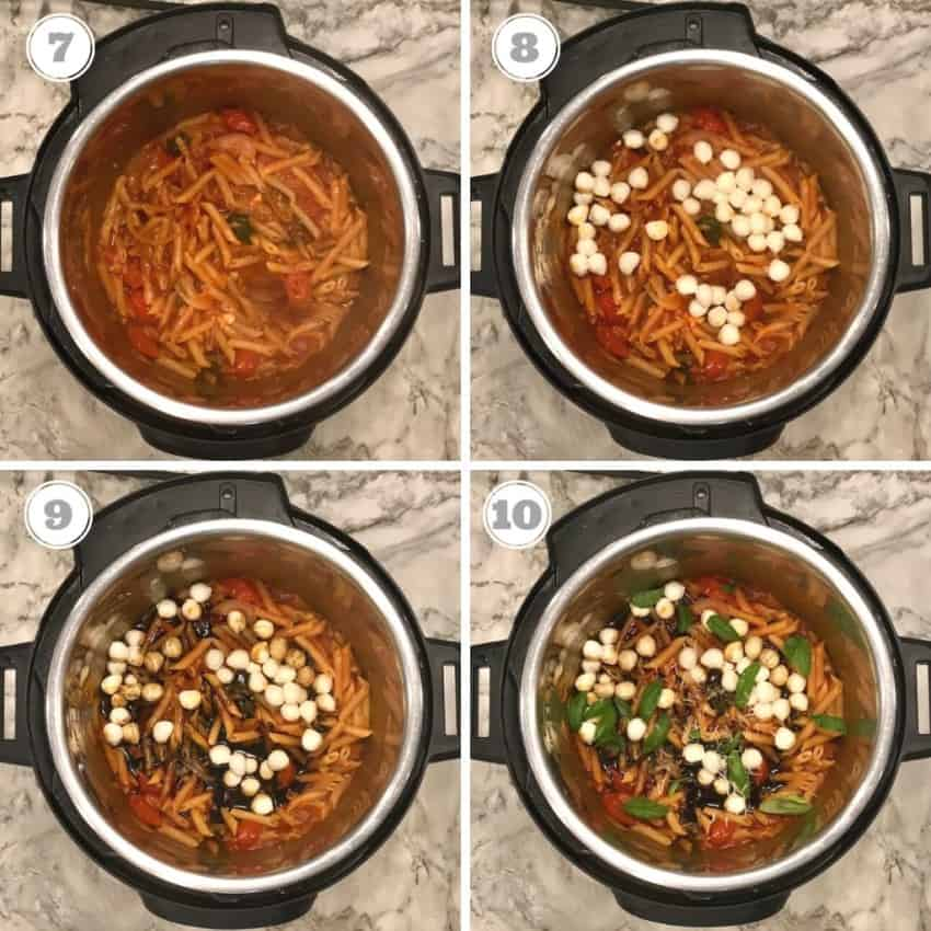 steps seven through ten showing cooked pasta in the Instant Pot and adding mozzarella, basil and balsamic